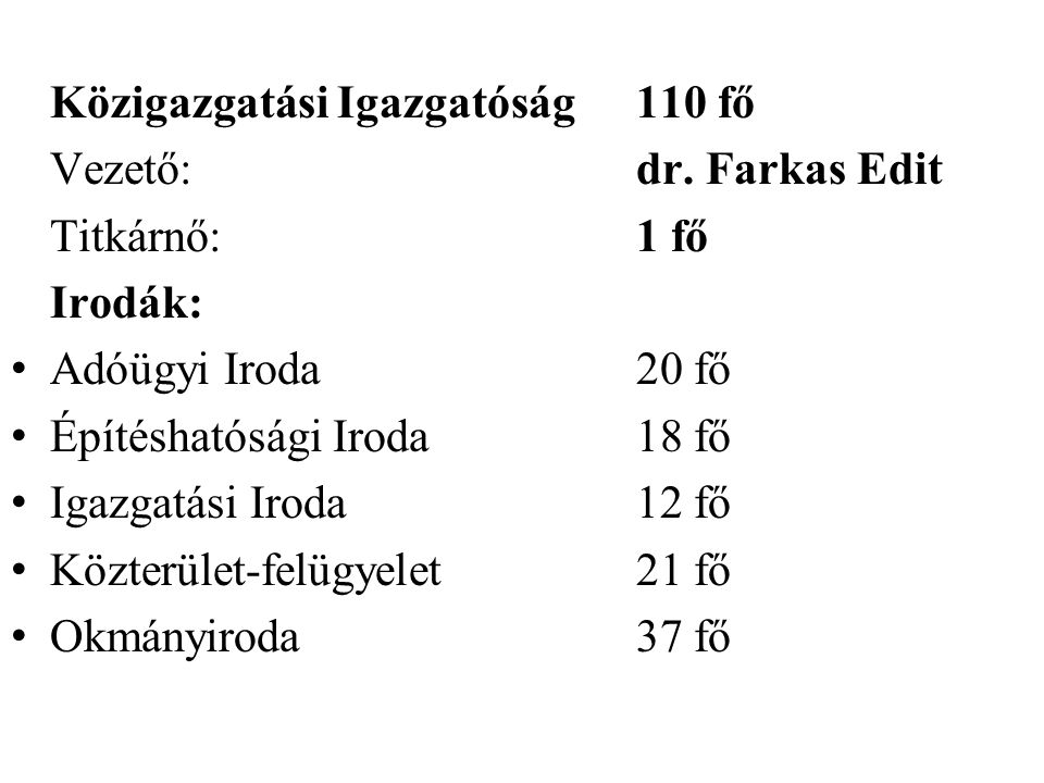 Közigazgatási Igazgatóság 110 fő