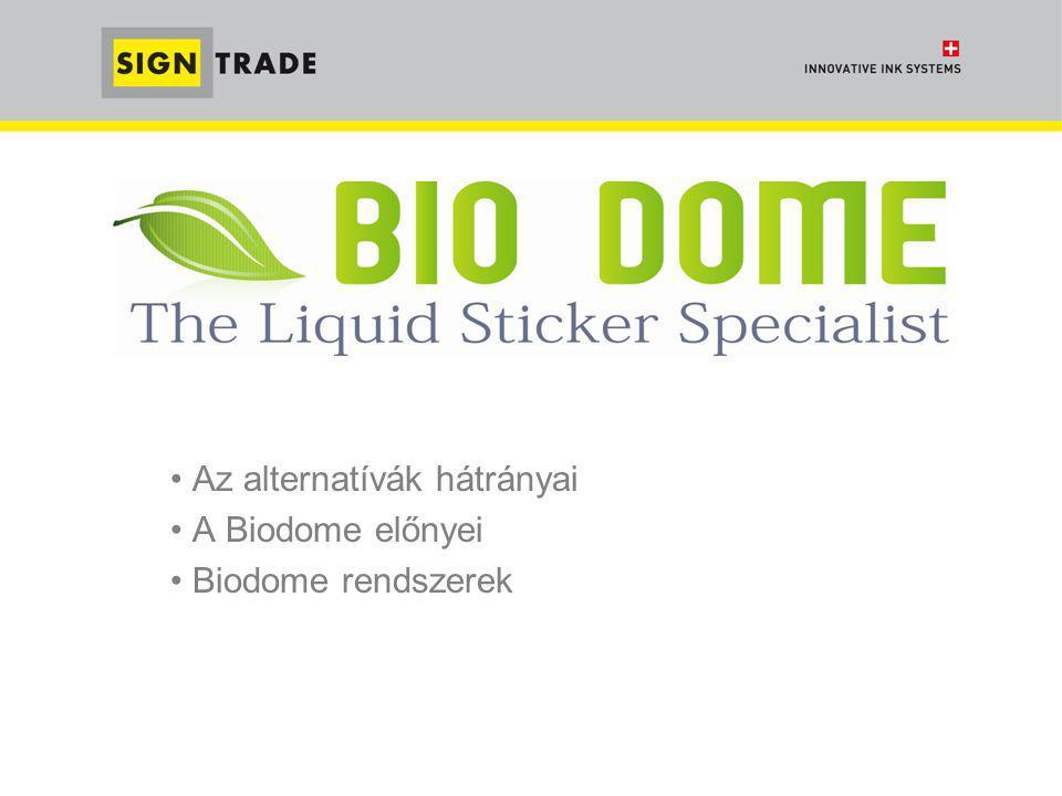 Az alternatívák hátrányai A Biodome előnyei Biodome rendszerek