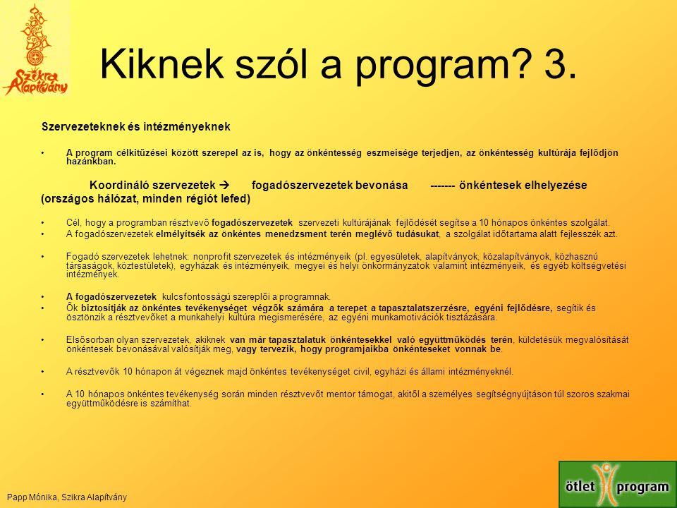 Kiknek szól a program 3. Szervezeteknek és intézményeknek
