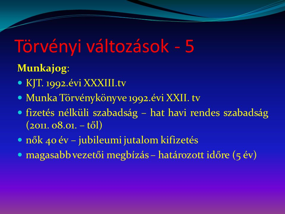 Törvényi változások - 5 Munkajog: KJT. 1992.évi XXXIII.tv