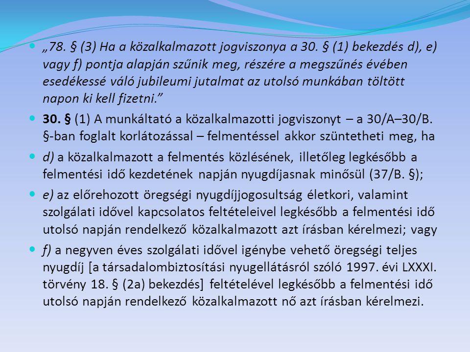 """""""78. § (3) Ha a közalkalmazott jogviszonya a 30"""