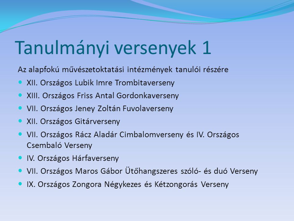 Tanulmányi versenyek 1 Az alapfokú művészetoktatási intézmények tanulói részére. XII. Országos Lubik Imre Trombitaverseny.