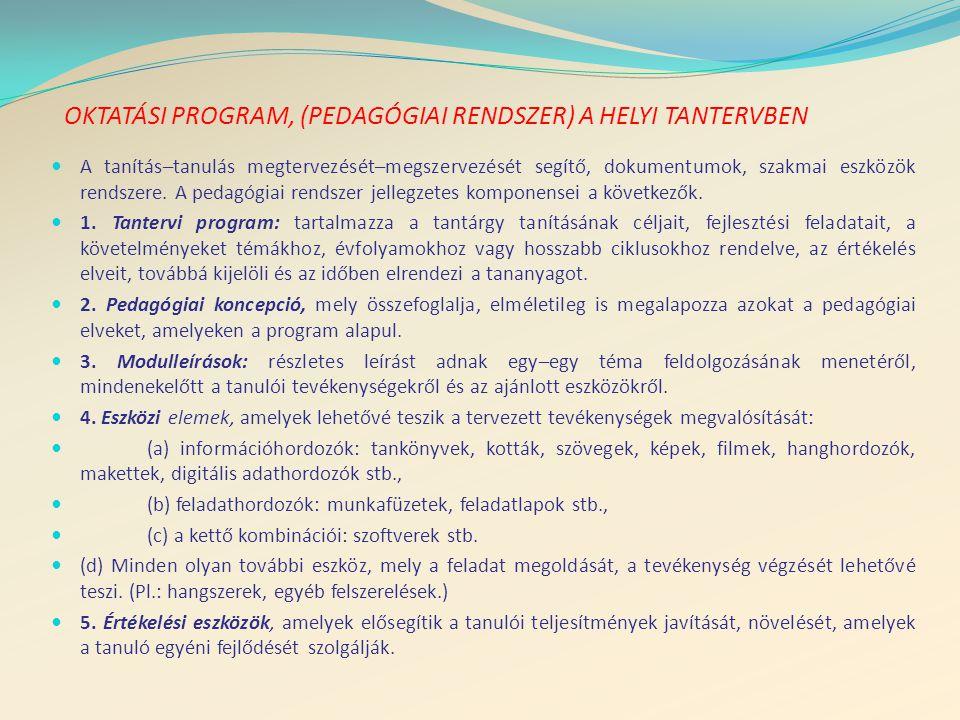 Oktatási program, (pedagógiai rendszer) a helyi tantervben