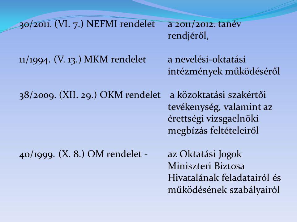 30/2011. (VI. 7.) NEFMI rendelet a 2011/2012. tanév rendjéről,
