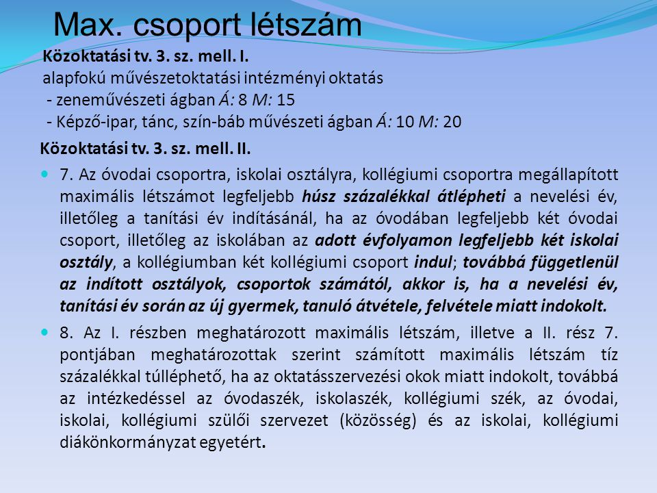 Max. csoport létszám Közoktatási tv. 3. sz. mell. I.