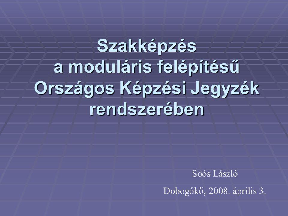 Szakképzés a moduláris felépítésű Országos Képzési Jegyzék rendszerében