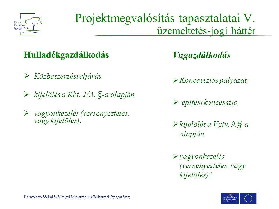 Projektmegvalósítás tapasztalatai V. üzemeltetés-jogi háttér