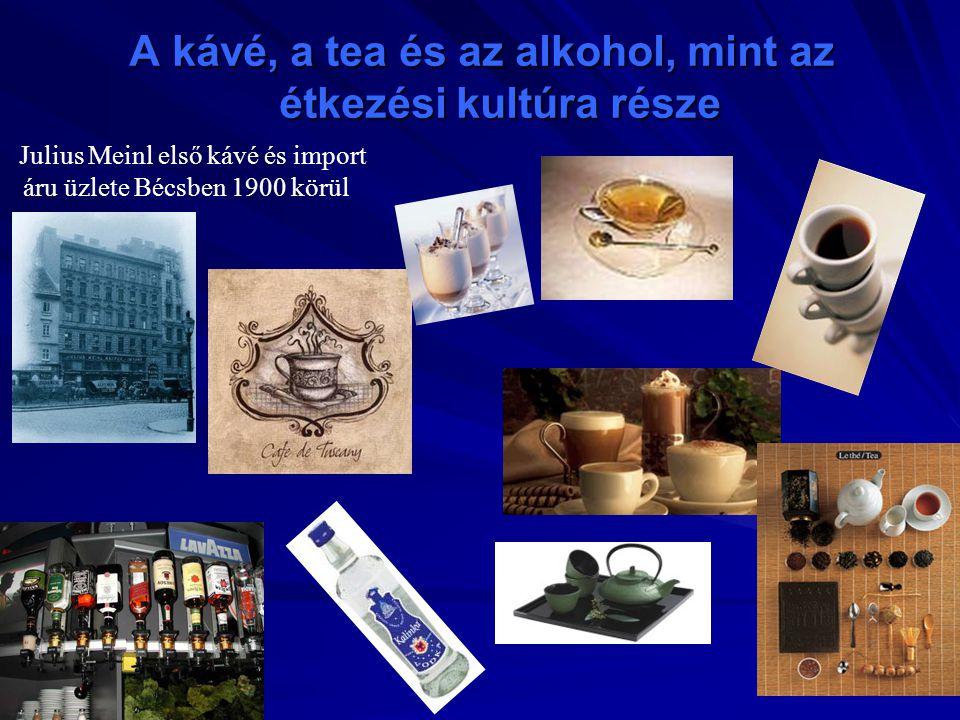 A kávé, a tea és az alkohol, mint az étkezési kultúra része