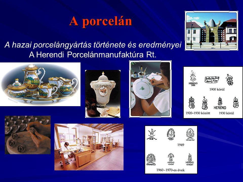 A porcelán A hazai porcelángyártás története és eredményei