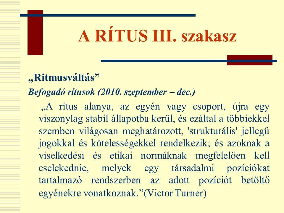 """A RÍTUS III. szakasz """"Ritmusváltás"""