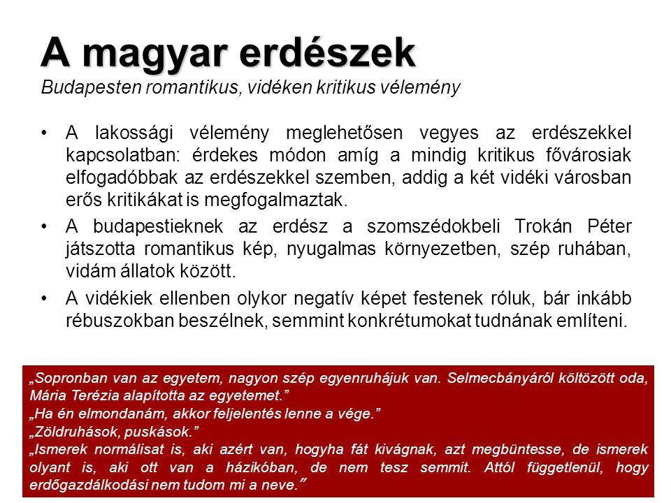 A magyar erdészek Budapesten romantikus, vidéken kritikus vélemény