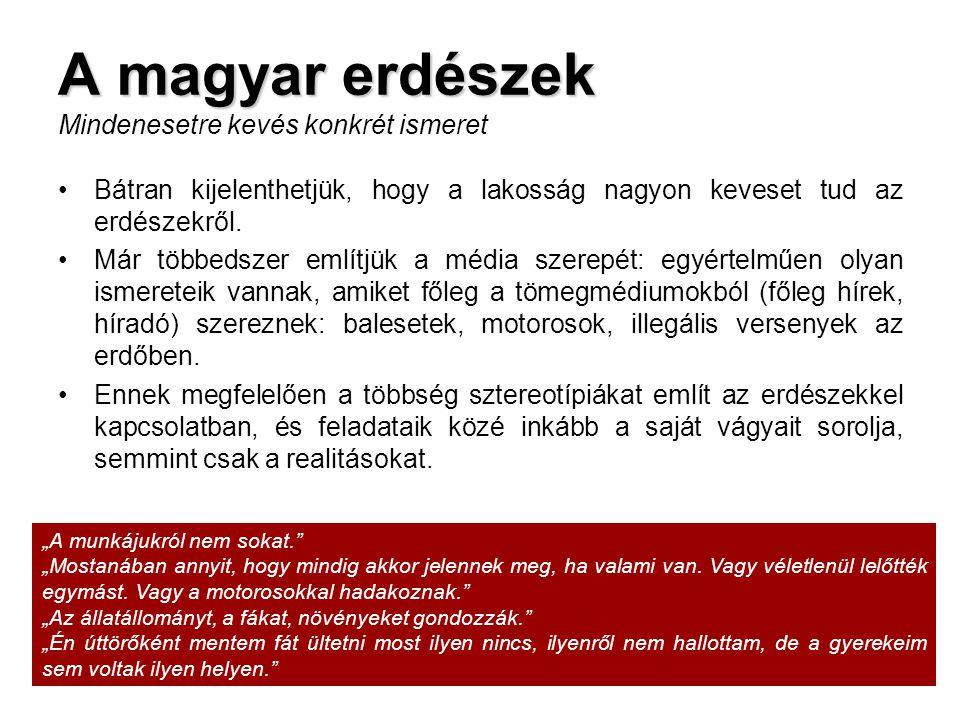 A magyar erdészek Mindenesetre kevés konkrét ismeret