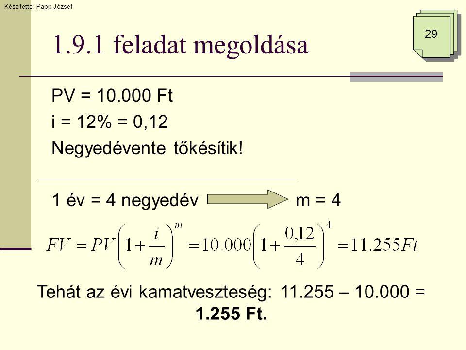 1.9.1 feladat megoldása PV = 10.000 Ft i = 12% = 0,12