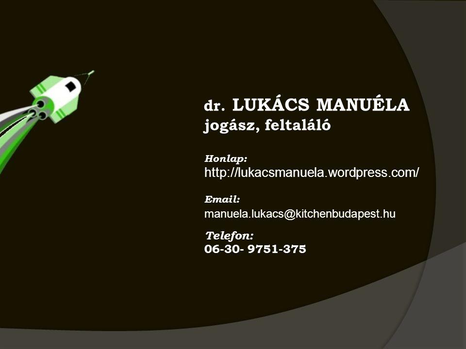 dr. LUKÁCS MANUÉLA jogász, feltaláló. Honlap: http://lukacsmanuela