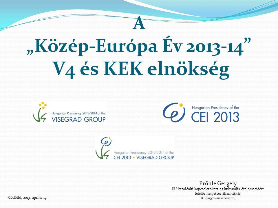 """A """"Közép-Európa Év 2013-14 V4 és KEK elnökség"""