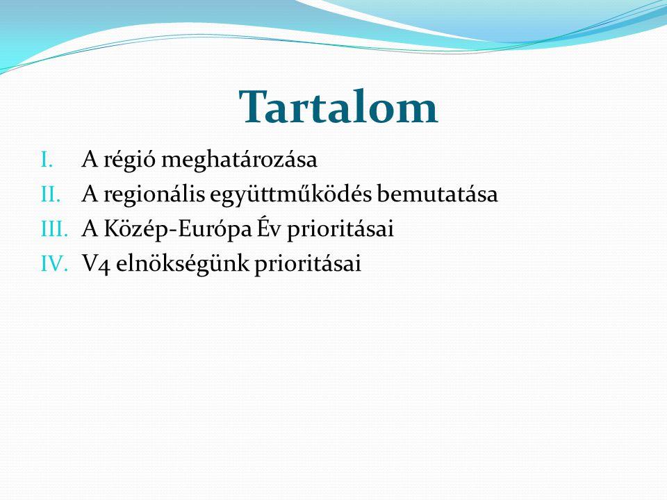 Tartalom A régió meghatározása A regionális együttműködés bemutatása