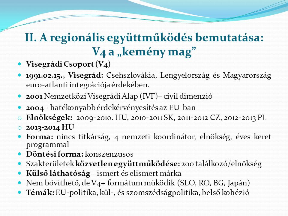 """II. A regionális együttműködés bemutatása: V4 a """"kemény mag"""