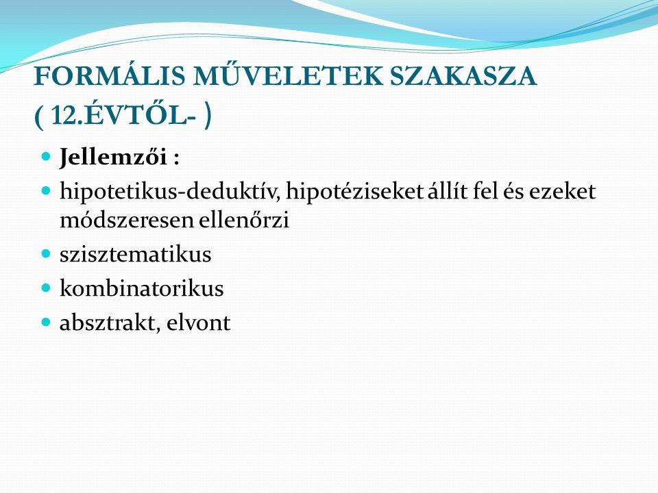 FORMÁLIS MŰVELETEK SZAKASZA ( 12.ÉVTŐL- )