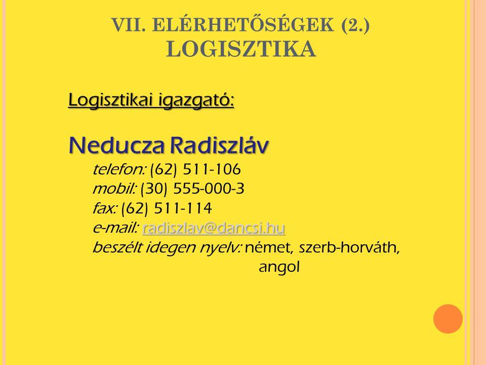 VII. ELÉRHETŐSÉGEK (2.) LOGISZTIKA