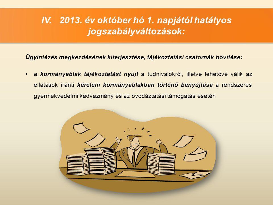 IV. 2013. év október hó 1. napjától hatályos jogszabályváltozások:
