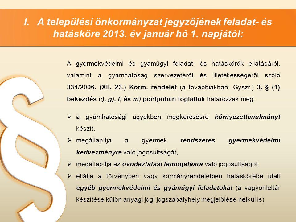 I. A települési önkormányzat jegyzőjének feladat- és hatásköre 2013