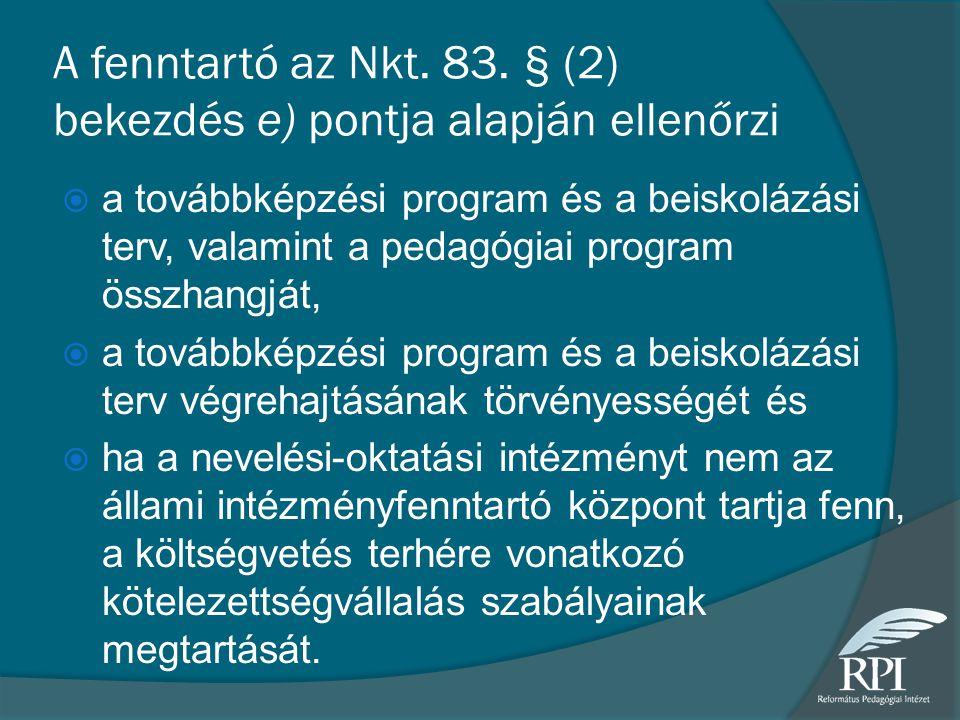 A fenntartó az Nkt. 83. § (2) bekezdés e) pontja alapján ellenőrzi