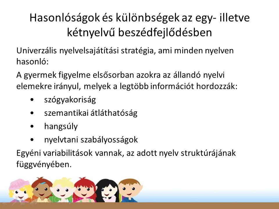 Hasonlóságok és különbségek az egy- illetve kétnyelvű beszédfejlődésben
