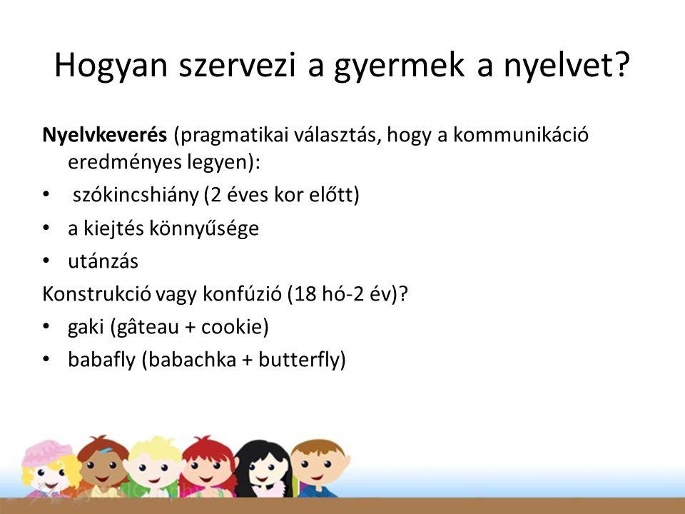 Hogyan szervezi a gyermek a nyelvet
