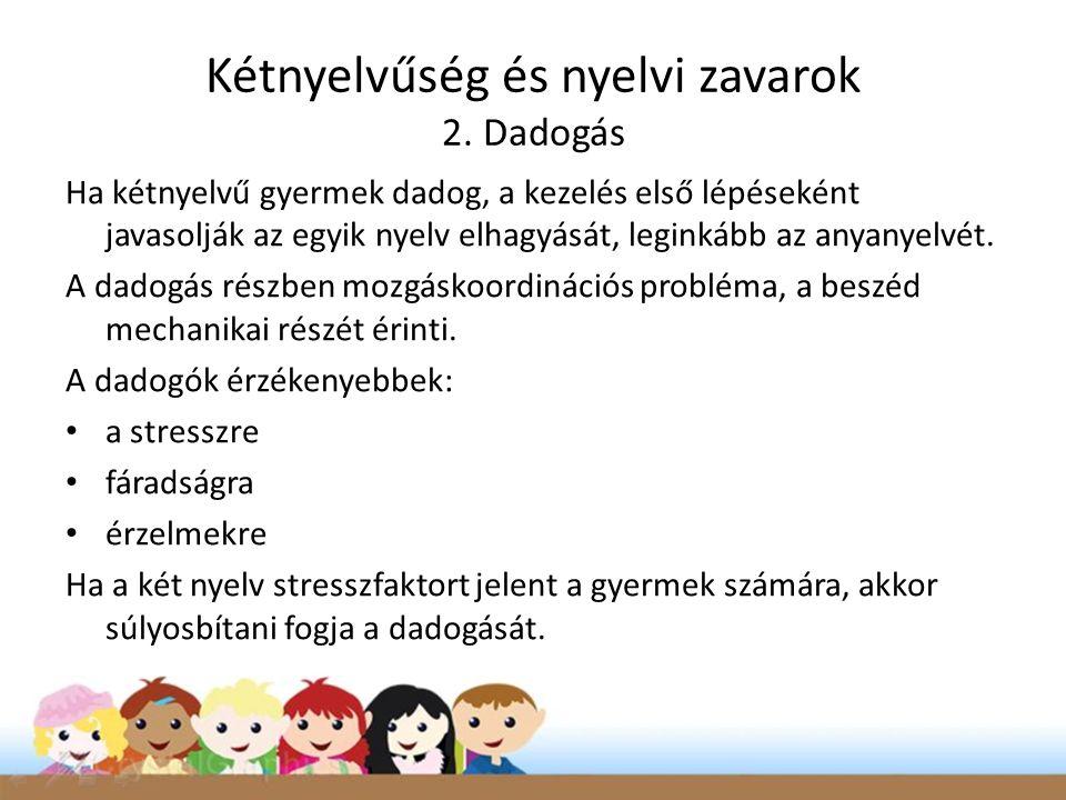 Kétnyelvűség és nyelvi zavarok 2. Dadogás