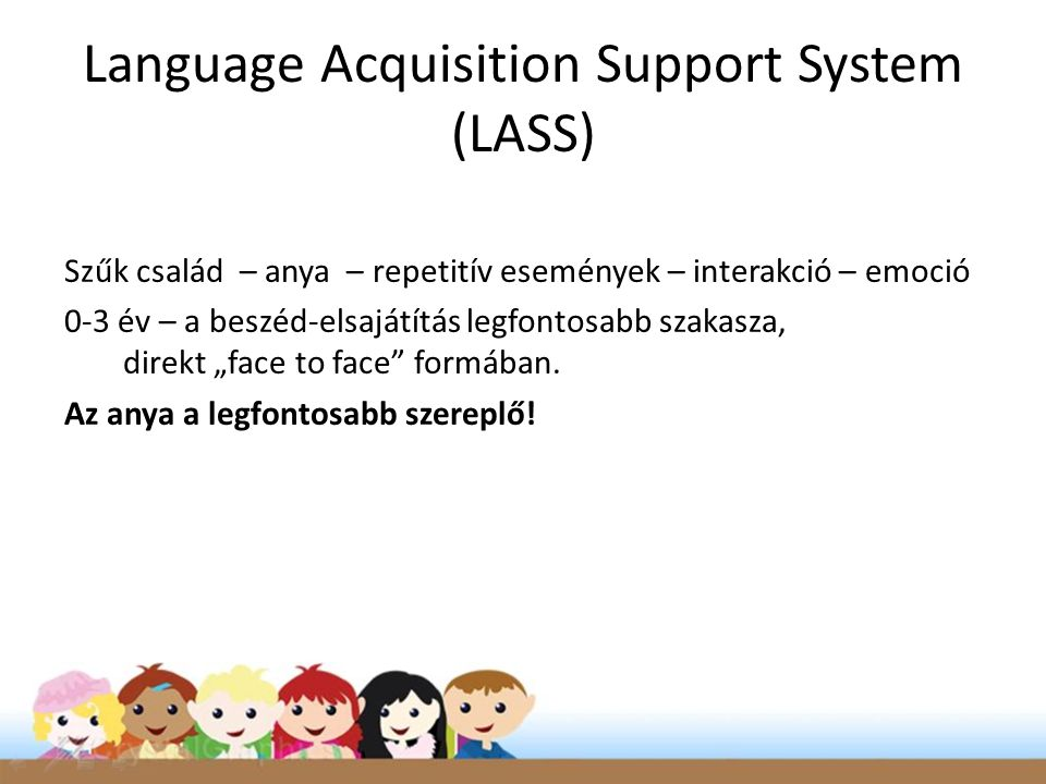 Language Acquisition Support System (LASS)