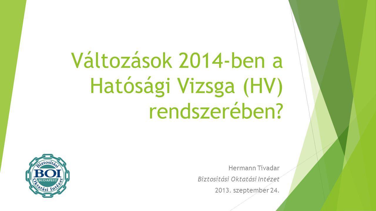 Változások 2014-ben a Hatósági Vizsga (HV) rendszerében
