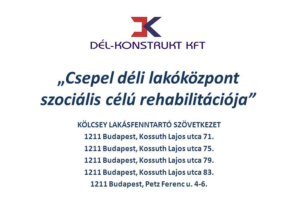 """""""Csepel déli lakóközpont szociális célú rehabilitációja"""