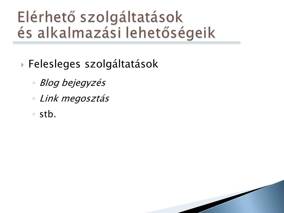 Elérhető szolgáltatások és alkalmazási lehetőségeik