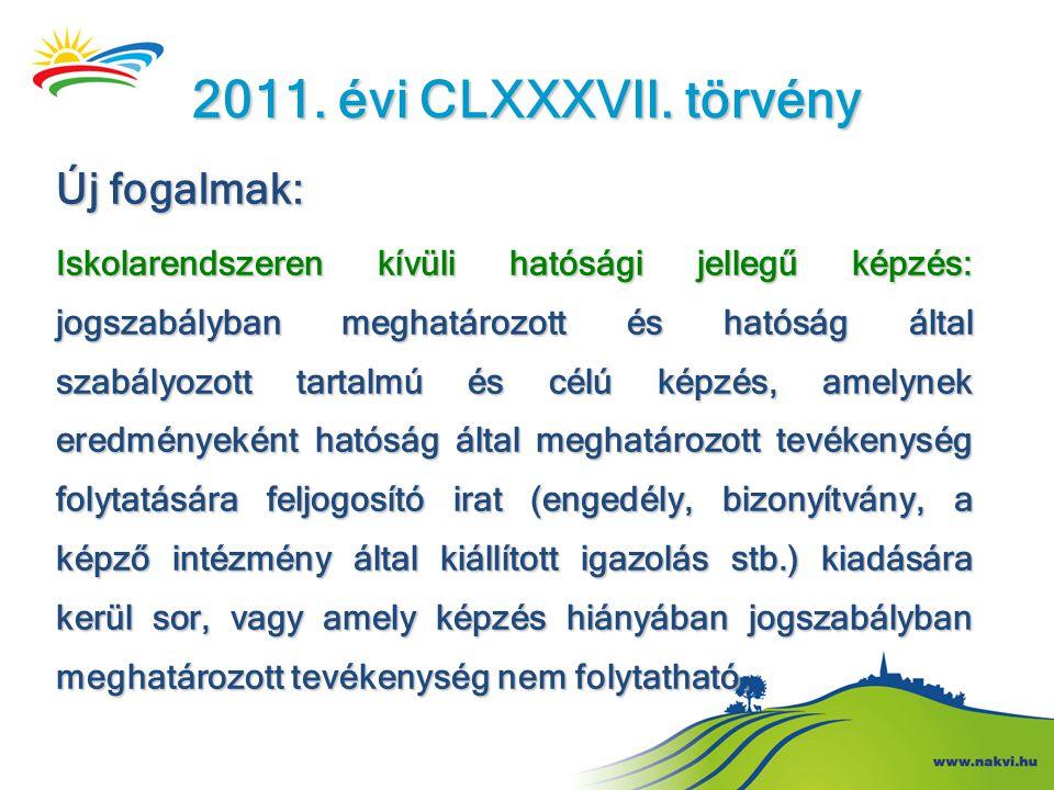 2011. évi CLXXXVII. törvény Új fogalmak:
