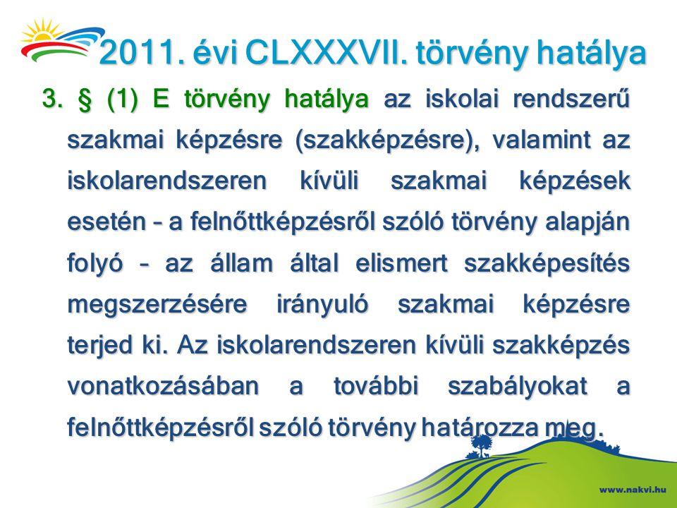 2011. évi CLXXXVII. törvény hatálya