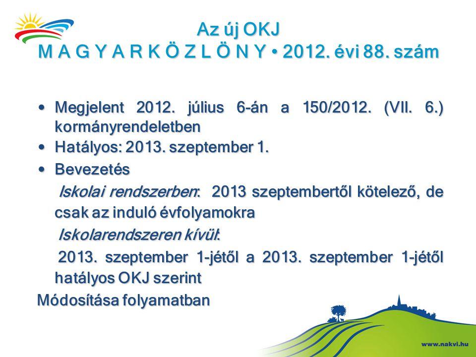 Az új OKJ M A G Y A R K Ö Z L Ö N Y • 2012. évi 88. szám