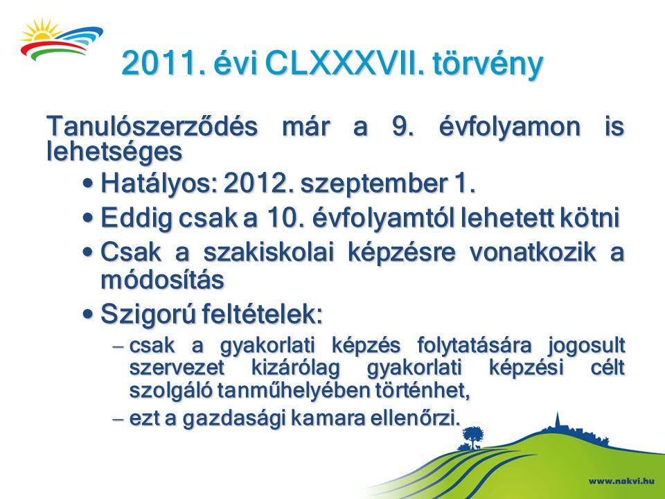 2011. évi CLXXXVII. törvény Tanulószerződés már a 9. évfolyamon is lehetséges. Hatályos: 2012. szeptember 1.