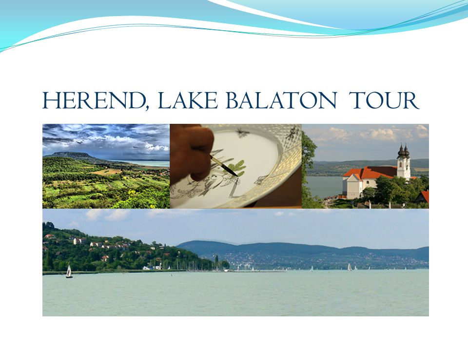 HEREND, LAKE BALATON TOUR