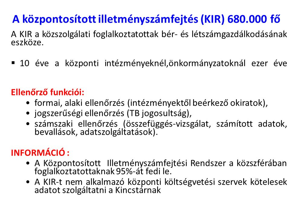 A központosított illetményszámfejtés (KIR) 680.000 fő