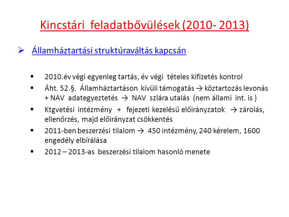 Kincstári feladatbővülések (2010- 2013)
