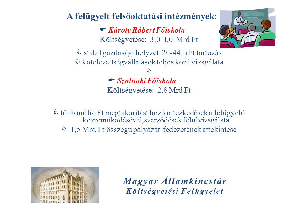 A felügyelt felsőoktatási intézmények: Magyar Államkincstár