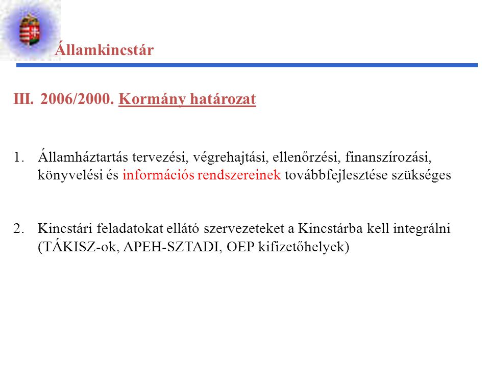 III. 2006/2000. Kormány határozat
