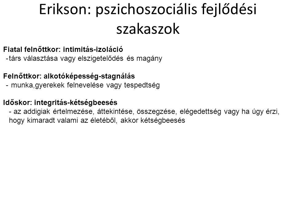 Erikson: pszichoszociális fejlődési szakaszok