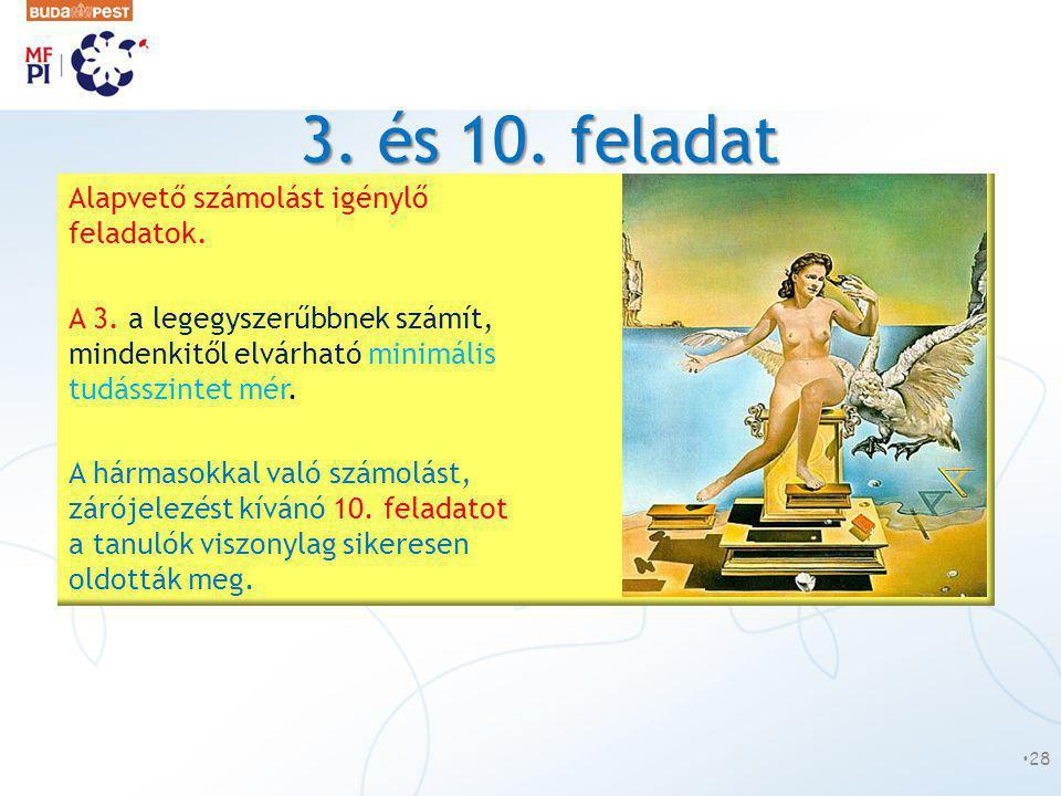 3. és 10. feladat Alapvető számolást igénylő feladatok.