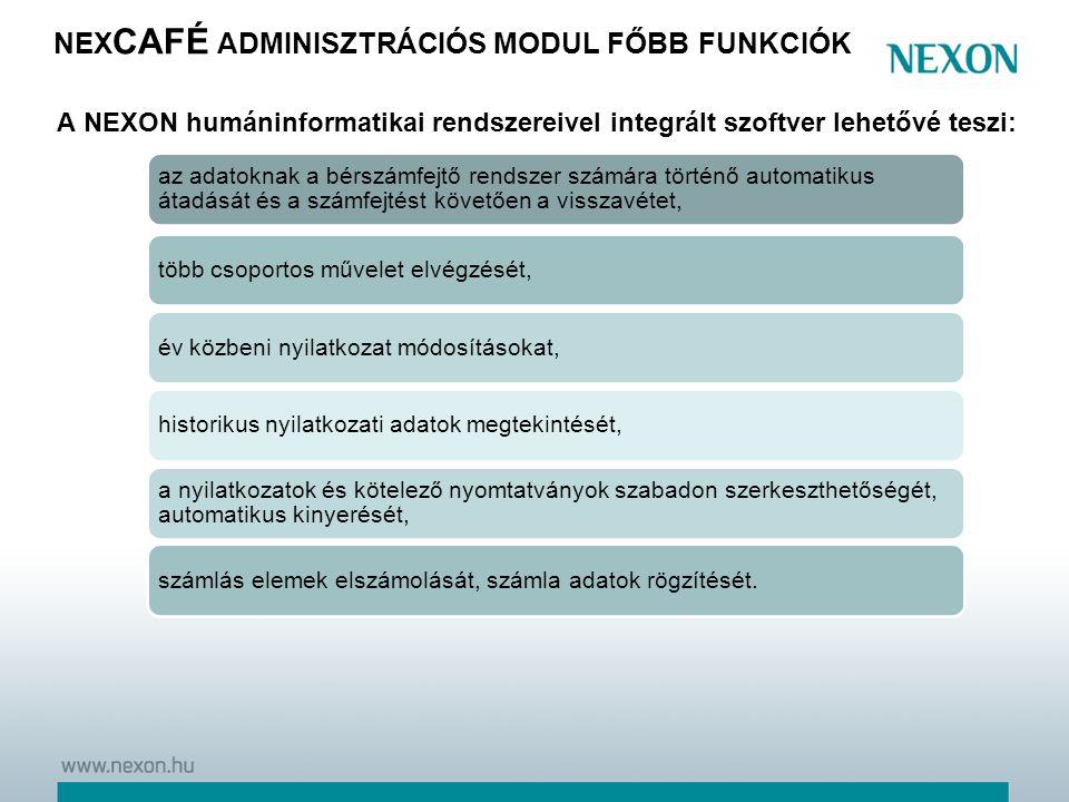 nexCAFÉ adminisztrációs modul főbb funkciók