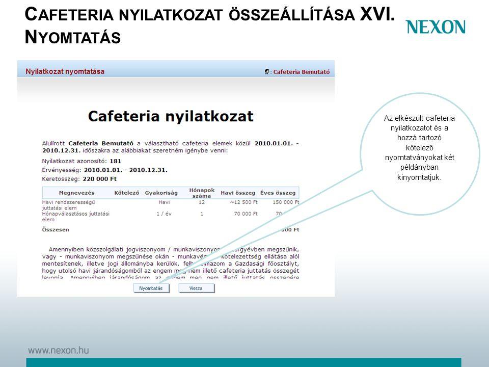 Cafeteria nyilatkozat összeállítása XVI. Nyomtatás