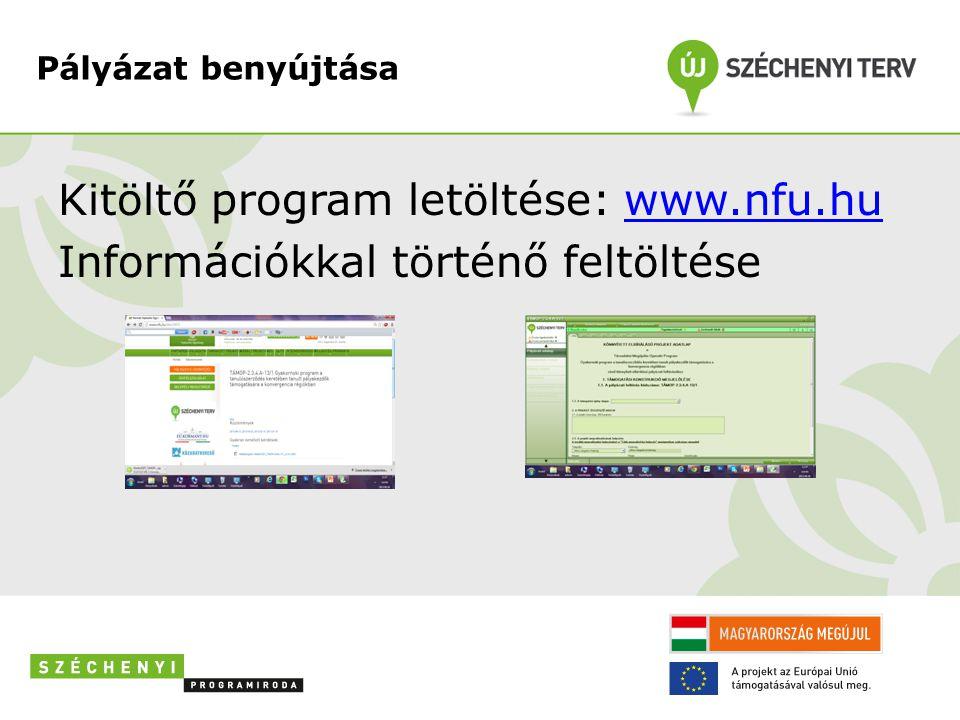 Pályázat benyújtása Kitöltő program letöltése: www.nfu.hu Információkkal történő feltöltése