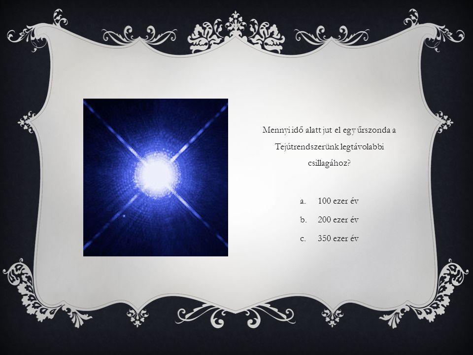 Mennyi idő alatt jut el egy űrszonda a Tejútrendszerünk legtávolabbi csillagához