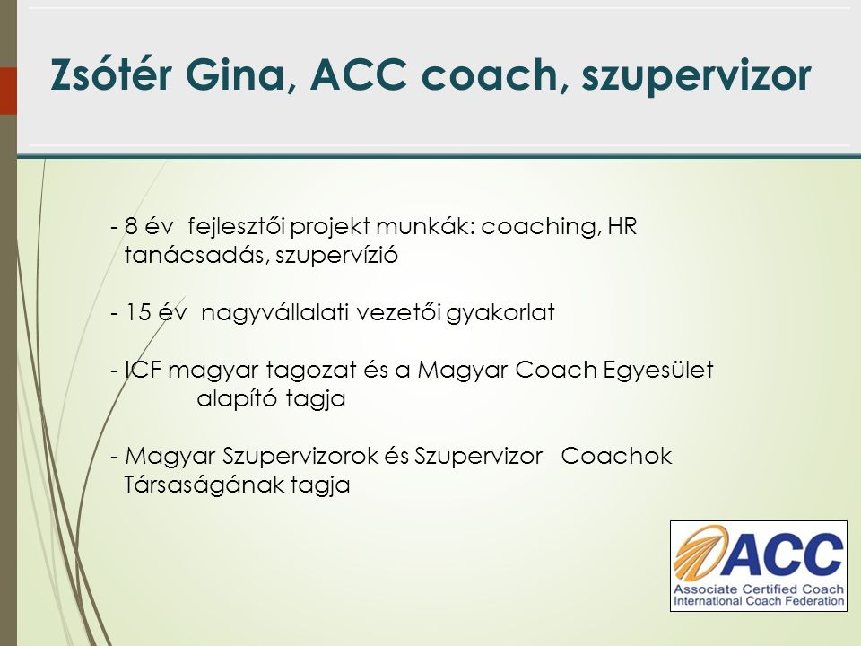 Zsótér Gina, ACC coach, szupervizor