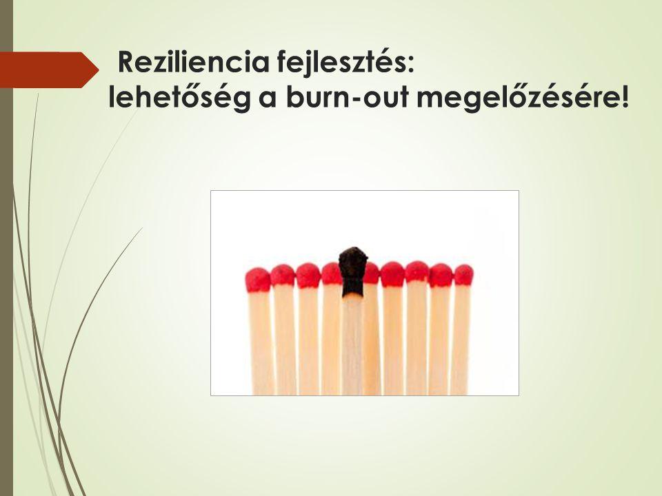 Reziliencia fejlesztés: lehetőség a burn-out megelőzésére!